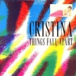Things Fall Apart - Cristina