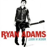 ryan adams rock n roll 150x150 Ryan Adams   Rock N Roll